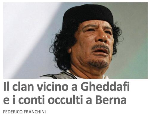 Il clan vicino a Gheddafi e i conti occulti a Berna (Il Caffé)